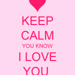 Keep Calm I Love You