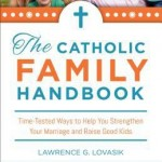 The Catholic Family Handbook by Lawrence G Lovasik Square Pic